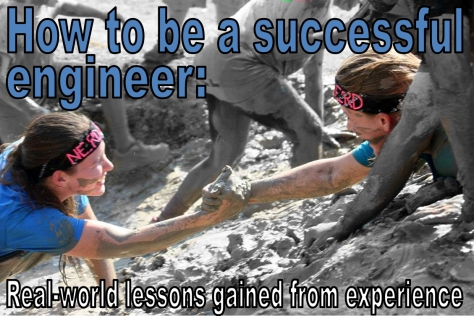 How to be a successful engineer: Real-world lessons gained from experience