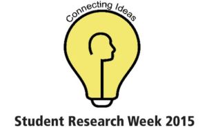 Student Research Week 2015 Connecting Ideas